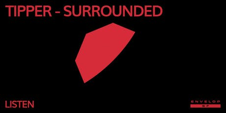 Tipper - Surrounded : LISTEN tickets
