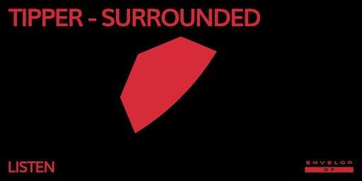 Tipper - Surrounded : LISTEN
