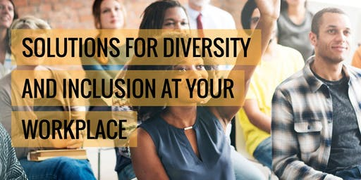 Diversity@Workplace WORKSHOP: Diversity & Inclusion Beyond the Basics August 1, 2019