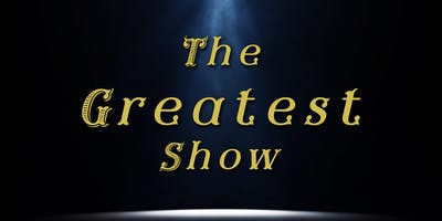 The Greatest Show - A Live Musical Production