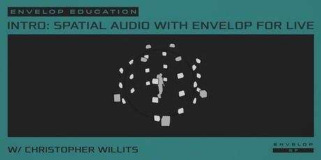 Intro to Spatial Audio Workshop with Envelop For Live tickets