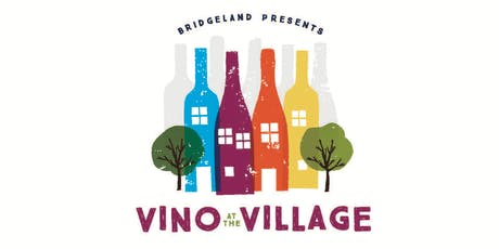 Bridgeland presents Vino at the Village tickets