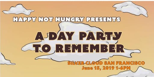 $10/DOOR 21 + HAPPY NOT HUNGRY  PRESENTS A DAY PARTY TO REMEMBER...
