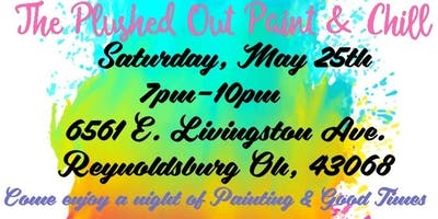 Plush Life Presents: The Plushed Out Paint  & Chill ...
