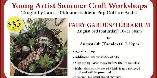 Young Artist Summer Craft Workshops - Fairy Garden Terrarium