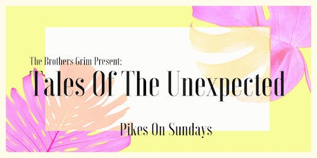 Tales Of The Unexpected with Secretsundaze tickets