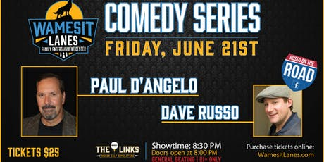 Wamesit Comedy Series - Paul D'Angelo, Dave Russo & Friends tickets
