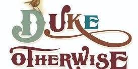 Duke Otherwise Songs & Fun Show