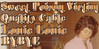 BYBYE / Quality Cable / Louie Louie / Sweet Poison Victim