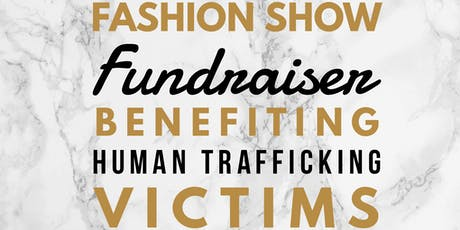 Fashion Show Fundraiser Benefiting Human Trafficking Victims tickets