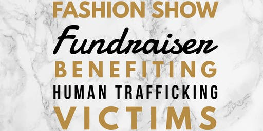 Fashion Show Fundraiser Benefiting Human Trafficking Victims