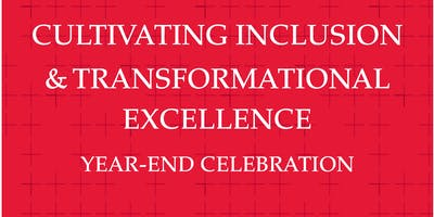 End-of-Year Celebration for the Cultivating Inclusion & Transformational Excellence Learning Communities