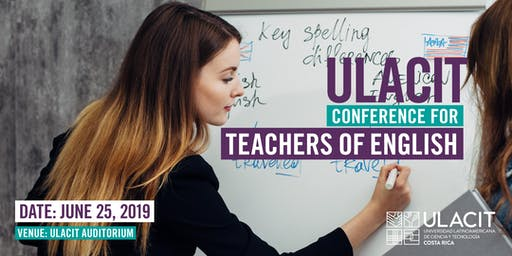 ULACIT CONFERENCE FOR TEACHERS OF ENGLISH