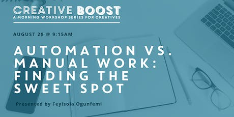 Creative Boost — Automation VS. Manual Work: Finding the sweet spot tickets