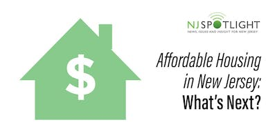 NJ Spotlight - Affordable Housing in New Jersey: What's Next?