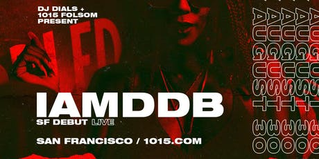 IAMDDB at 1015 FOLSOM tickets