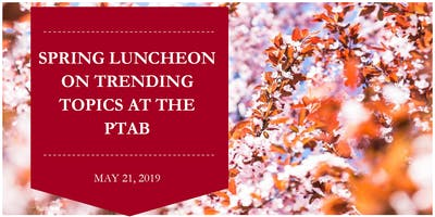 Spring Luncheon on Trending Topics at the PTAB