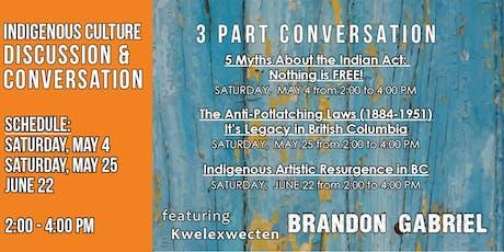 Indigenous Culture Conversation (3 part series) with Brandon Gabriel tickets