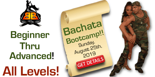 Bachata Bootcamp ALL LEVELS!! - Sunday, August 25th, 2019