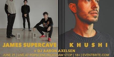 JAMES SUPERCAVE + KHUSHI live @ Popscene