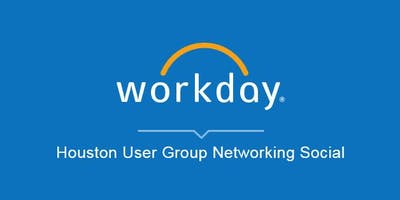 Workday Houston User Group - Meet & Greet