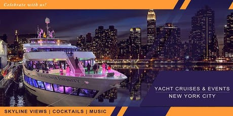 YACHT CRUISE PARTY AROUND NEW YORK CITY   SKYLINE VIEW COCKTAIL MUSIC  tickets