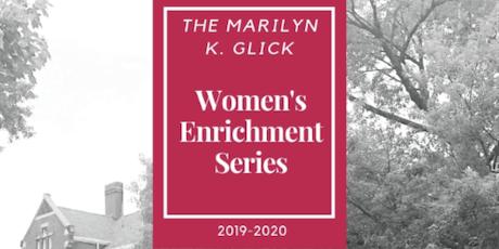 2019-2020 Marilyn K. Glick Women's Enrichment Series tickets
