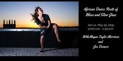 African Dance Roots of Blues and Slow Jazz : Dance Workshop