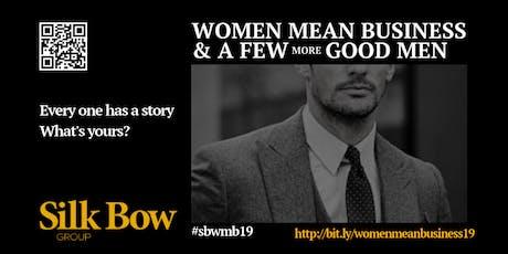WOMEN MEAN BUSINESS & A FEW MORE GOOD MEN tickets