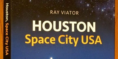 """Houston: Space City U.S.A."" with Ray Viator"