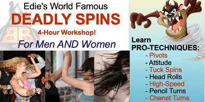 Edie's World Famous DEADLY SPINS Workshop - September!!