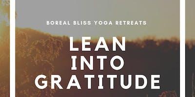Lean Into Gratitude - Boreal Bliss Yoga Retreat