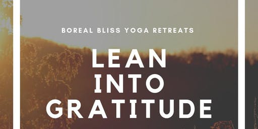Lean Into Gratitude - Boreal Bliss Yoga Retreat