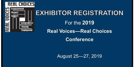 2019 Real Voices, Real Choices Conference - EXHIBITOR REGISTRATION tickets
