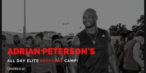 ADRIAN PETERSON'S ALL DAY ELITE EXPOSURE CAMP Grades 6-12(Houston)