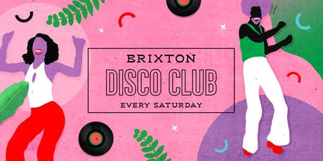 Brixton Disco Club: Every Saturday tickets