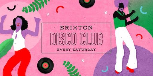 Brixton Disco Club: Every Saturday