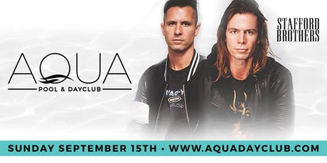 "Aqua Dayclub 9/15 ""BAE-Watch"" DJ Stafford Brothers  tickets"