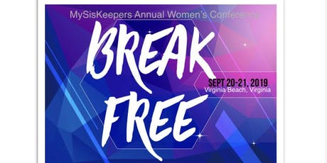 BREAK FREE: MySisKeepers Annual Women's Conference  tickets