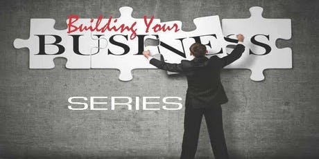 Building Your Business Series-July Posted tickets