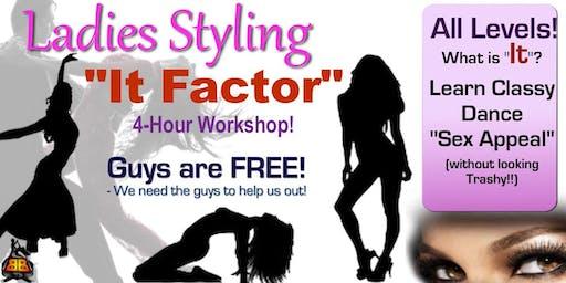"Ladies Styling ""It Factor"" Workshop - GUYS FREE!!"
