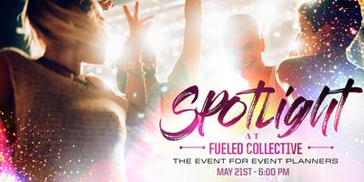 May Spotlight at Fueled Collective: The Event for Event Planners