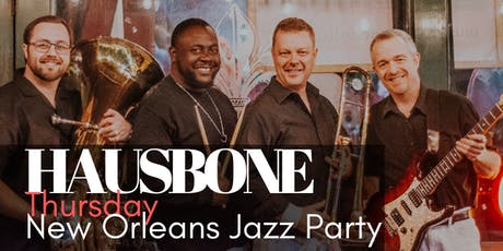 Hausbone New Orleans Style Jazz Party - every 2nd and 4th Thursday  tickets