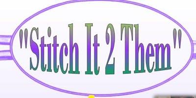 """""""Stitch it 2 Them"""" Fashion Saturdays!"""