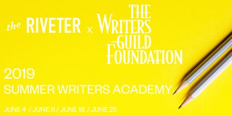 Writers Guild Foundation x The Riveter present Summer Writers Academy: Elements of Pitching tickets