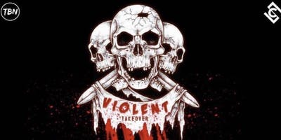 Violent takeover w/ Czechmate, That Boy Noe + More
