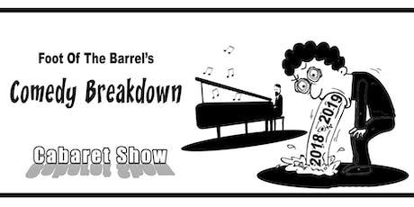 FOOT OF THE BARREL'S COMEDY BREAKDOWN JULY tickets