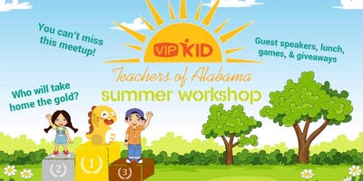 VIPKid Teachers of Alabama Summer Workshop