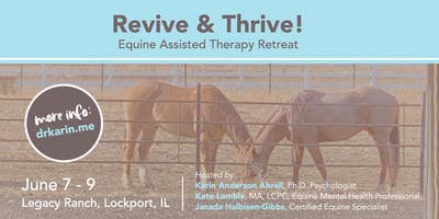 Revive & Thrive!  Equine Assisted Therapy Retreat