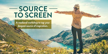 Source to Screen Weekend Retreat in Ojai, CA tickets